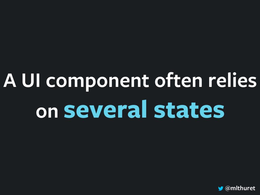 @mlthuret A UI component often relies on severa...
