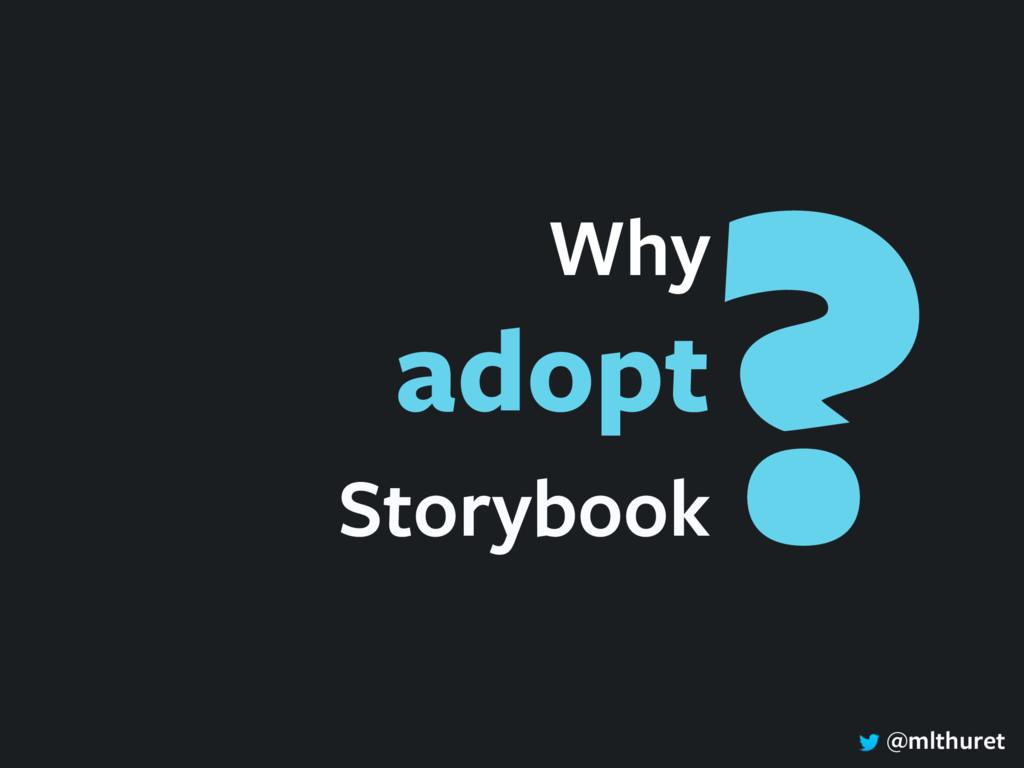 @mlthuret Why adopt Storybook ?