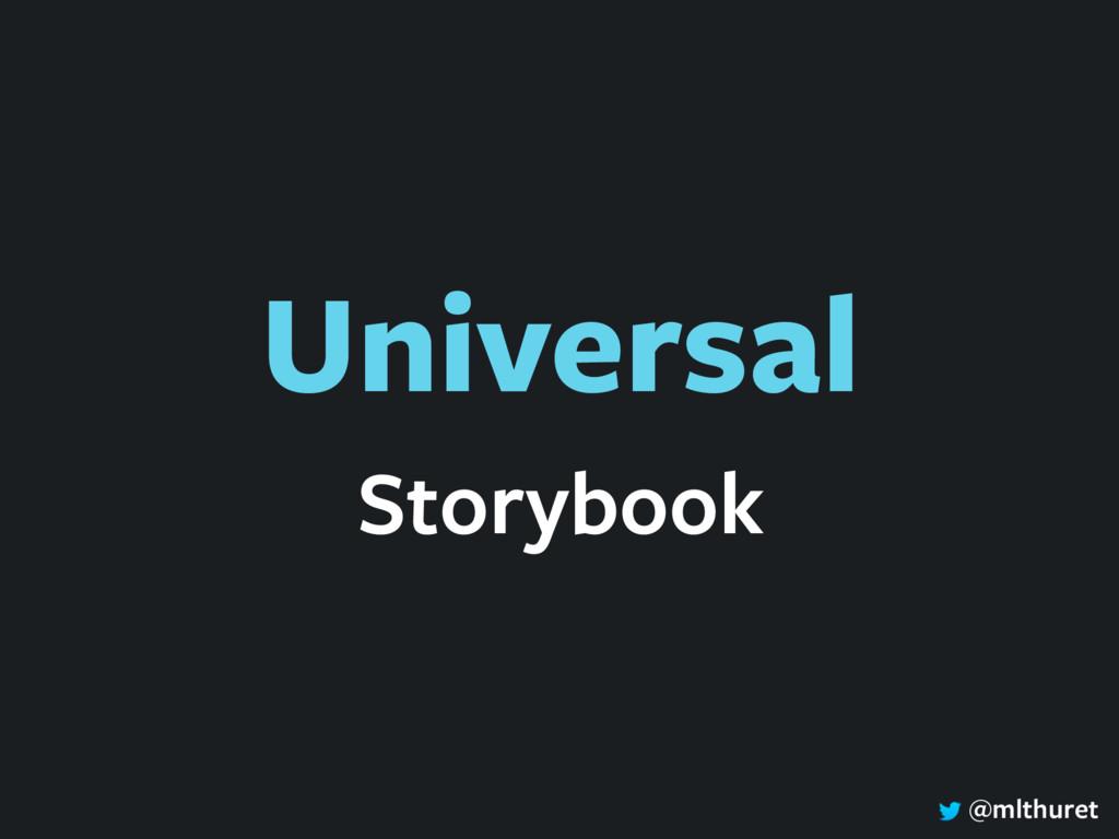 @mlthuret Universal Storybook