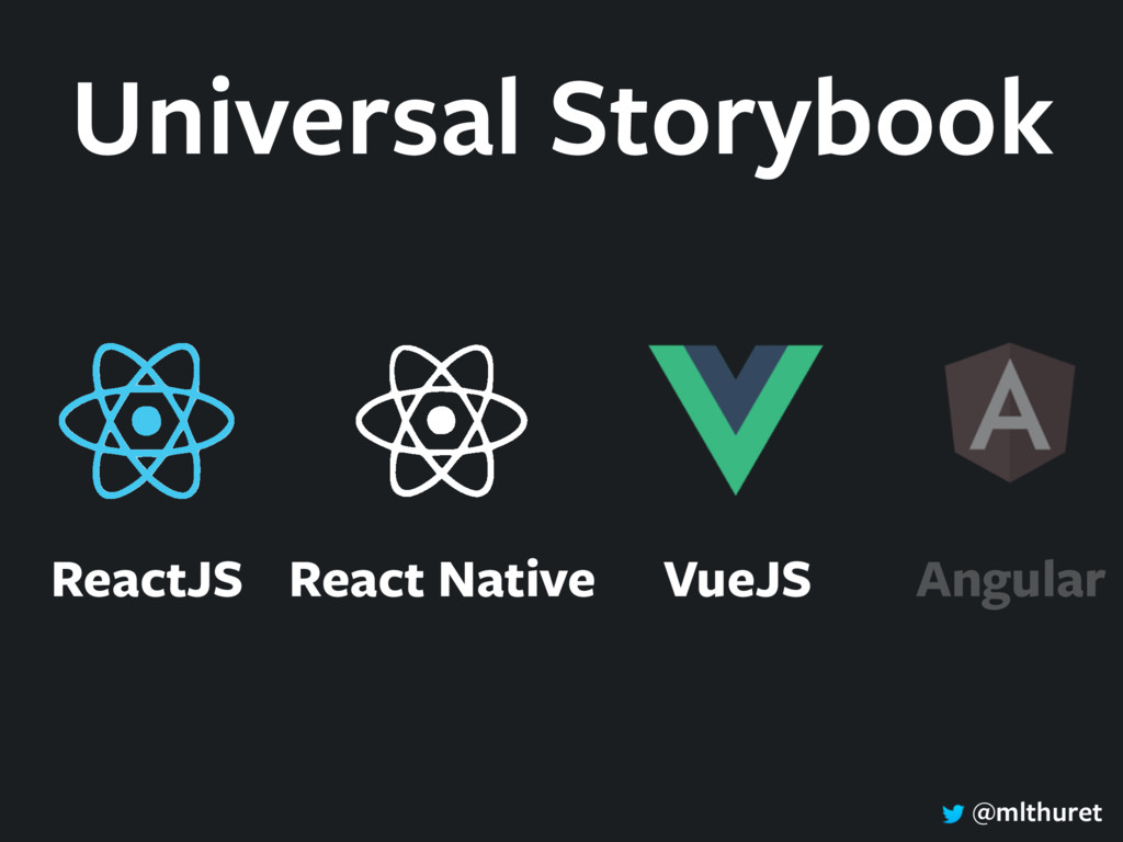 @mlthuret Universal Storybook ReactJS React Nat...