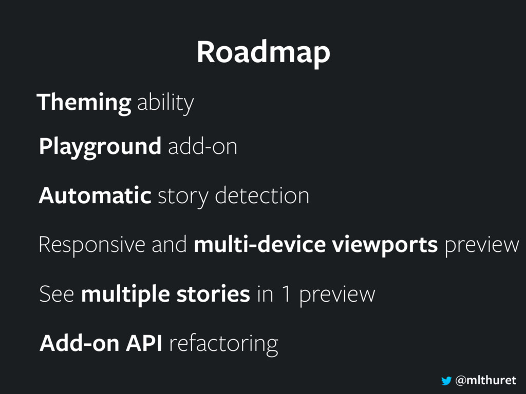 @mlthuret Roadmap Playground add-on Theming abi...