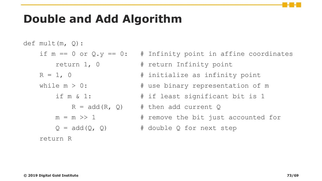 Double and Add Algorithm def mult(m, Q): if m =...