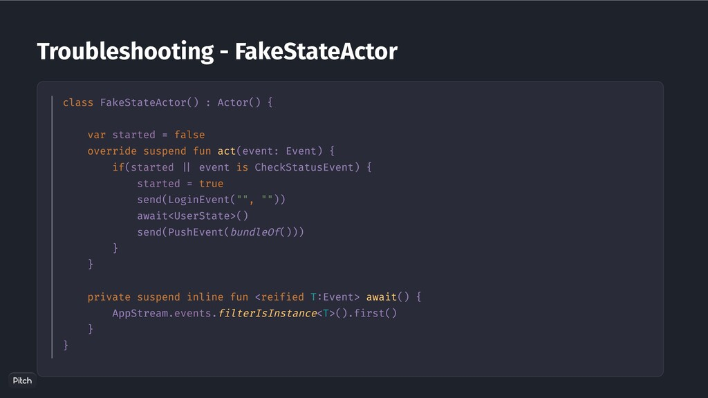 class FakeStateActor() : Actor() { var started ...