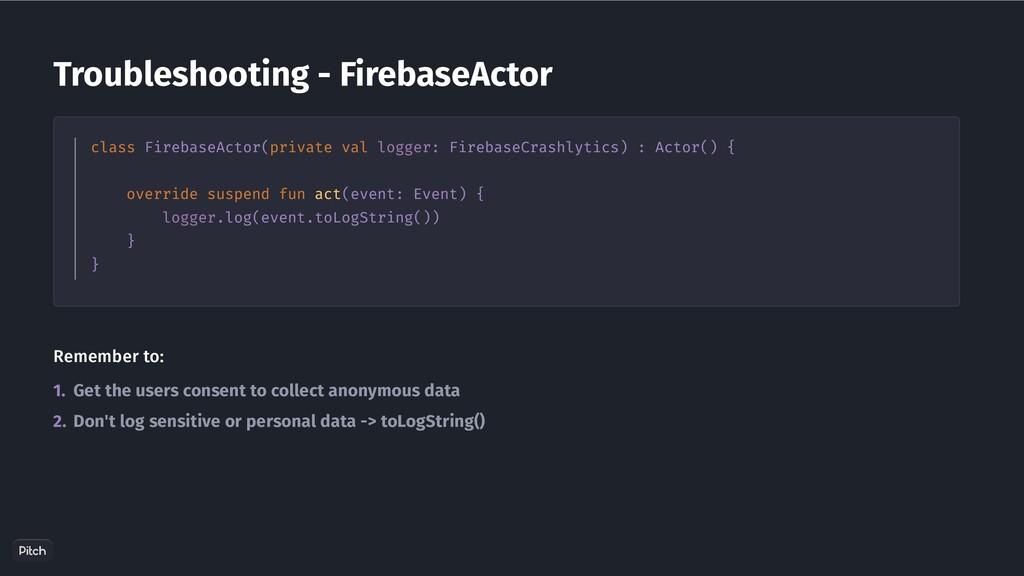 class FirebaseActor(private val logger: Firebas...