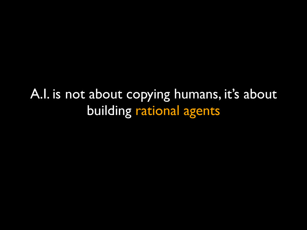 A.I. is not about copying humans, it's about bu...