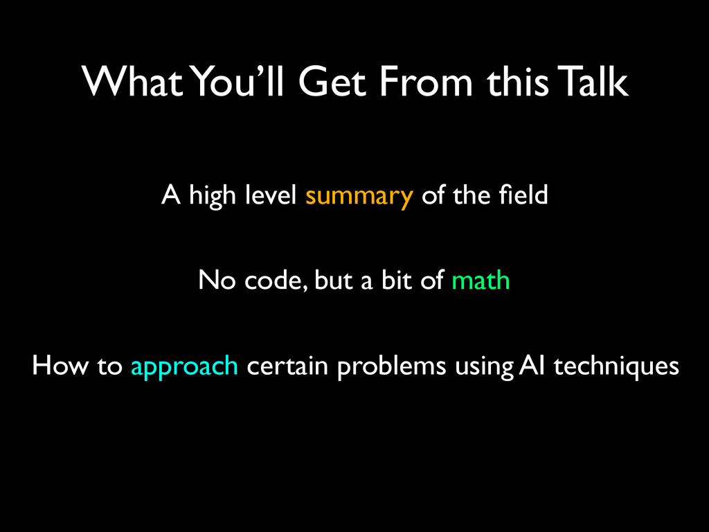 What You'll Get From this Talk A high level sum...