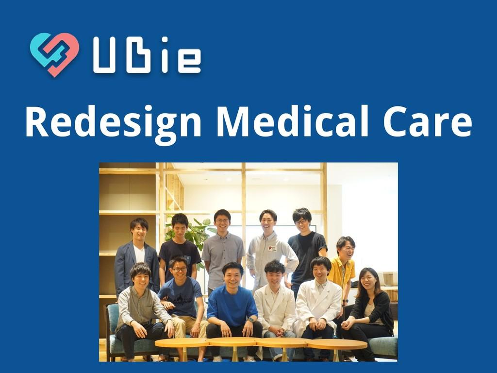 Redesign Medical Care