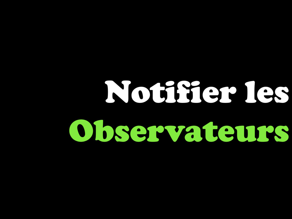Notifier les Observateurs