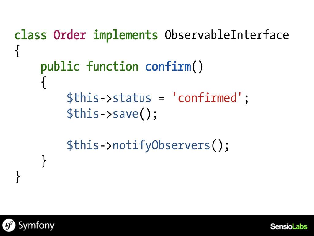 class Order implements ObservableInterface { pu...