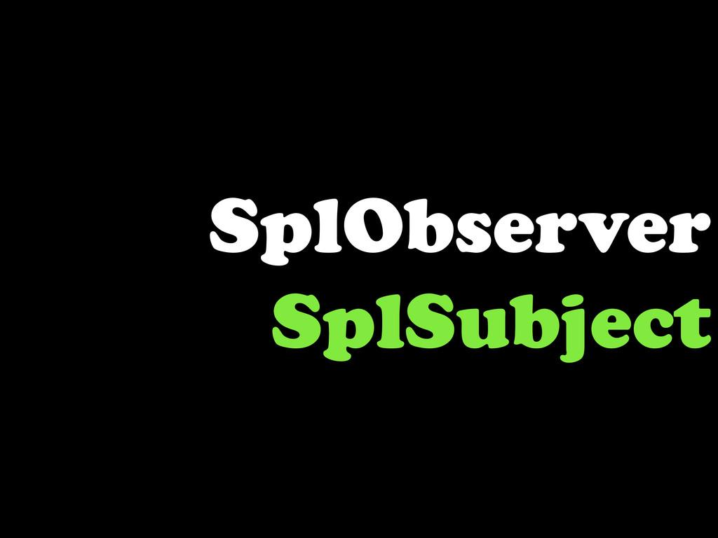 SplObserver SplSubject