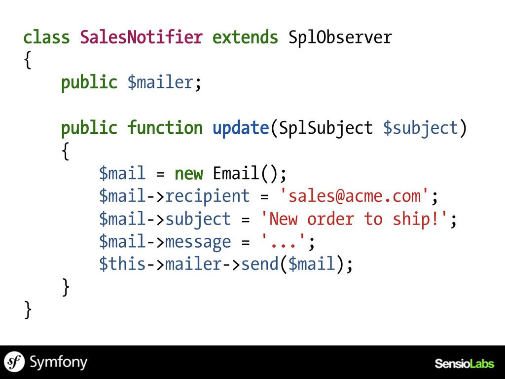 class SalesNotifier extends SplObserver { publi...
