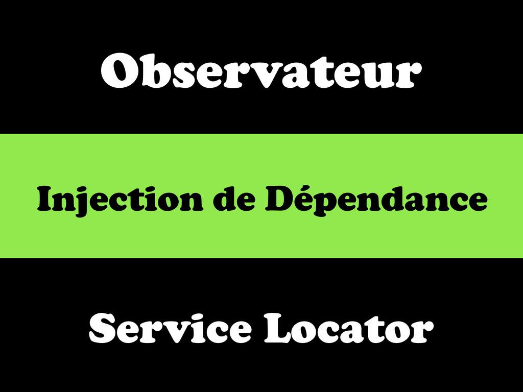 Observateur Injection de Dépendance Service Loc...