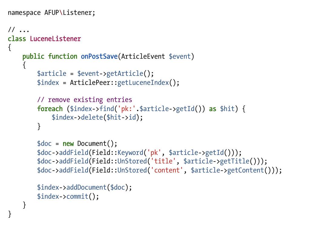 namespace AFUP\Listener; // ... class LuceneLis...