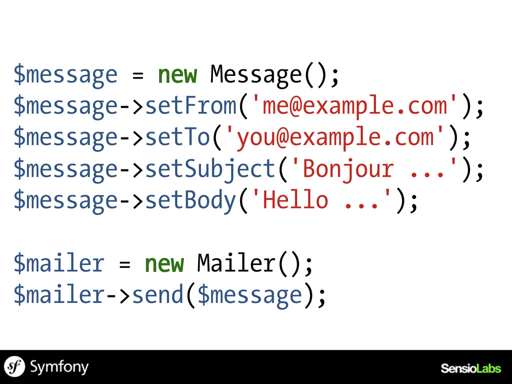 $message = new Message(); $message->setFrom('me...