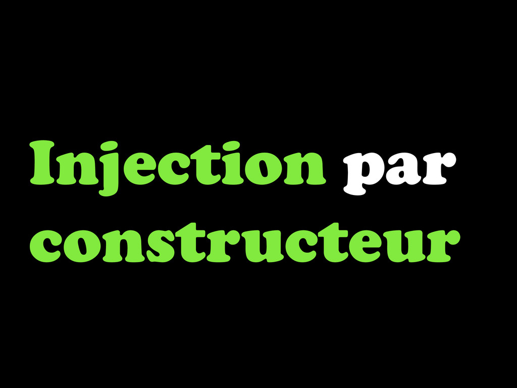 Injection par constructeur