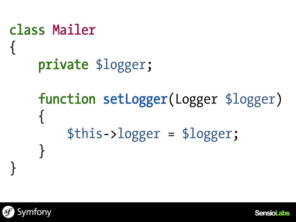 class Mailer { private $logger; function setLog...