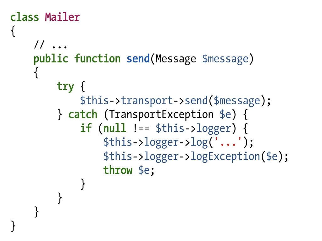 class Mailer { // ... public function send(Mess...