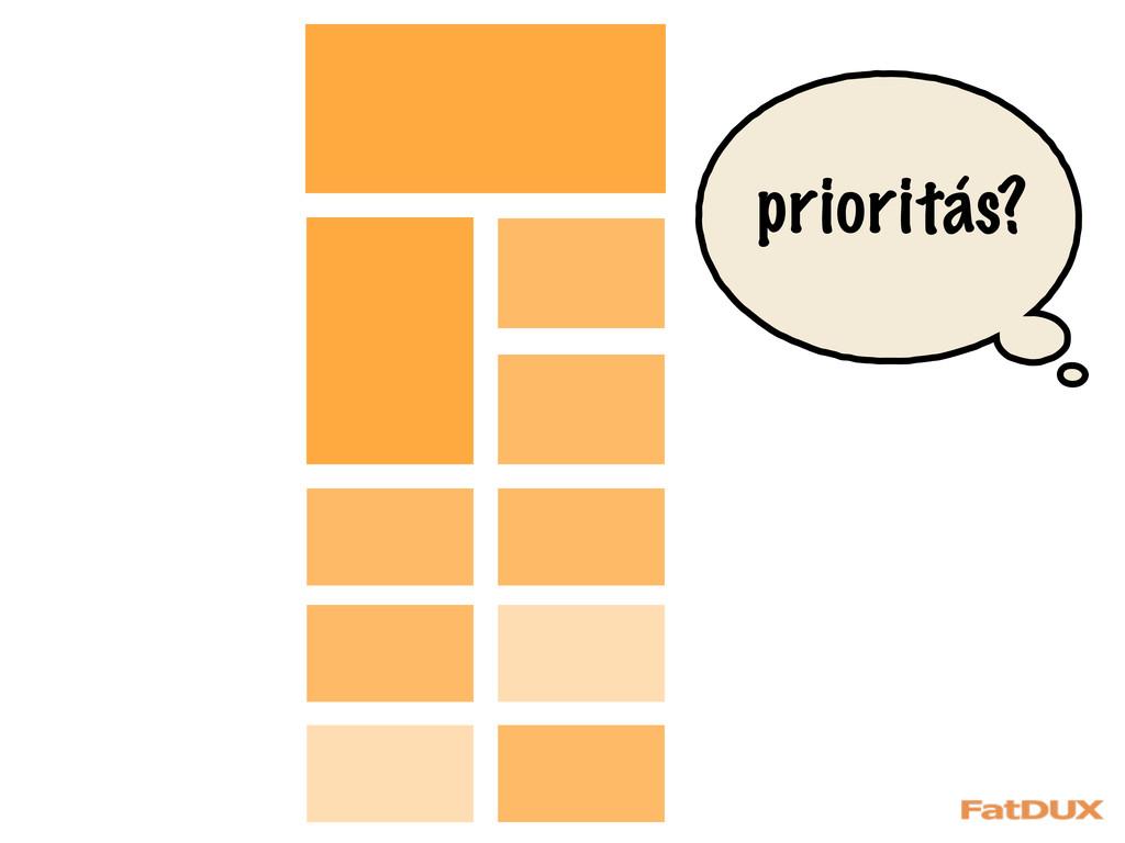 prioritás?