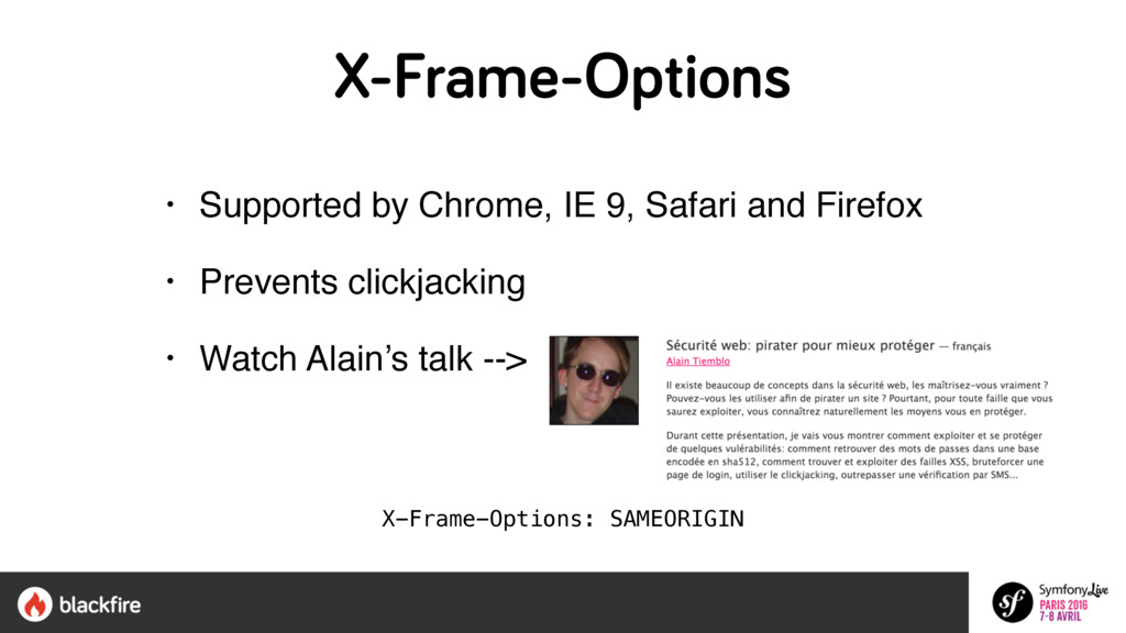 X-Frame-Options • Supported by Chrome, IE 9, Sa...
