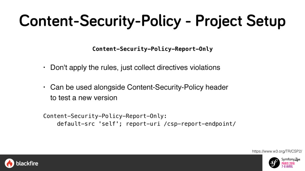 Content-Security-Policy-Report-Only • Don't app...
