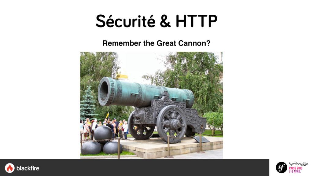 Remember the Great Cannon? Sécurité & HTTP