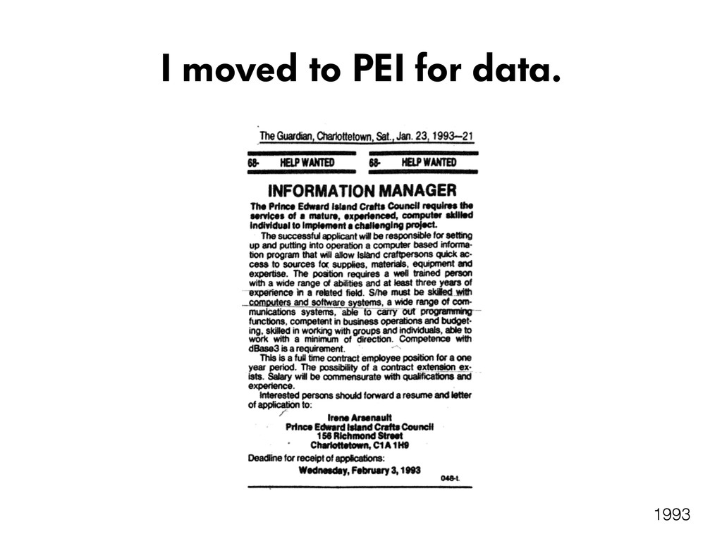 I moved to PEI for data. 1993