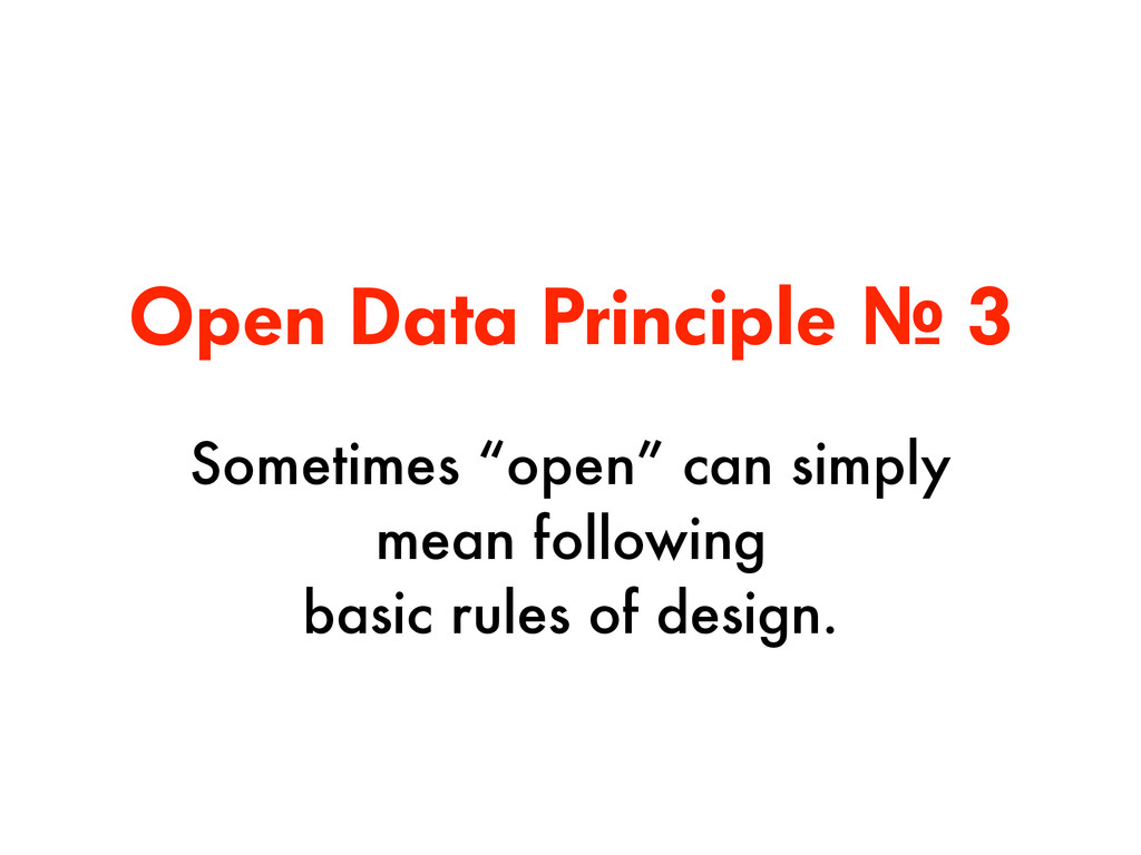 "Open Data Principle № 3 Sometimes ""open"" can si..."