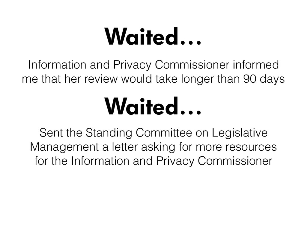 Waited… Waited… Sent the Standing Committee on ...