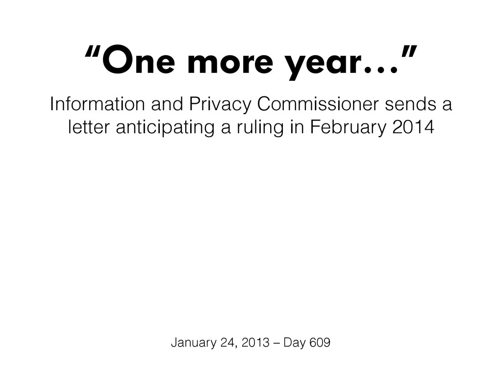 """""""One more year…"""" Information and Privacy Commis..."""