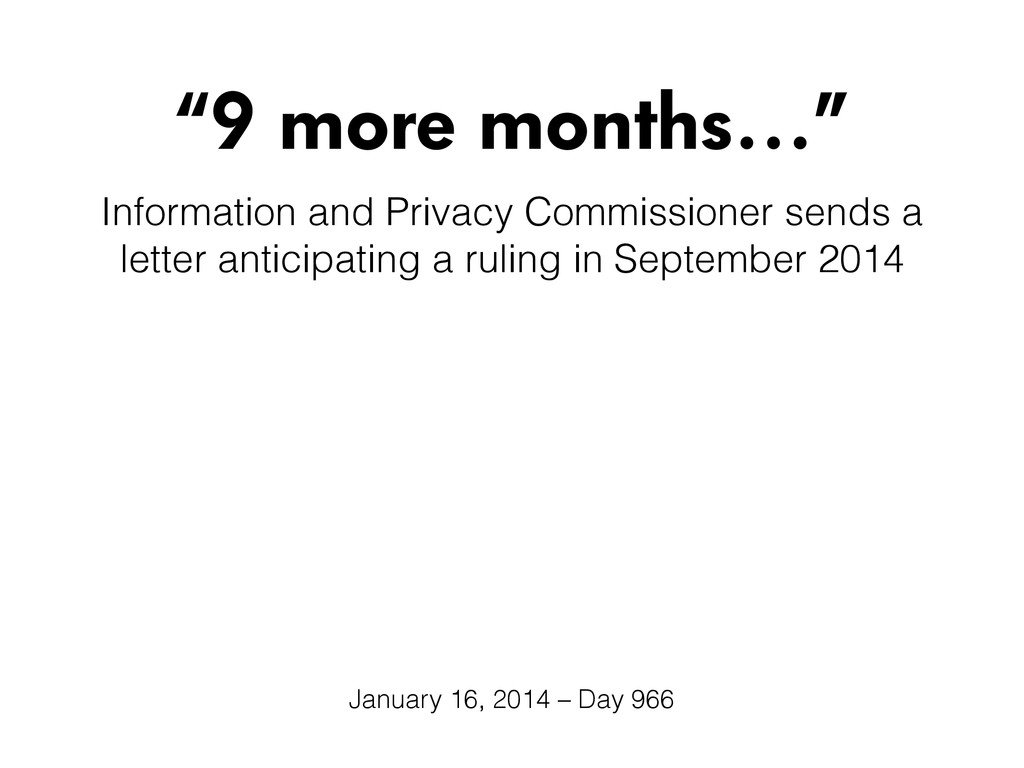 """""""9 more months…"""" Information and Privacy Commis..."""