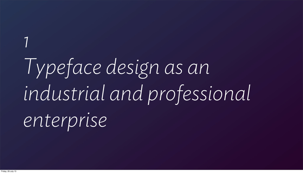 1 Typeface design as an industrial and professi...