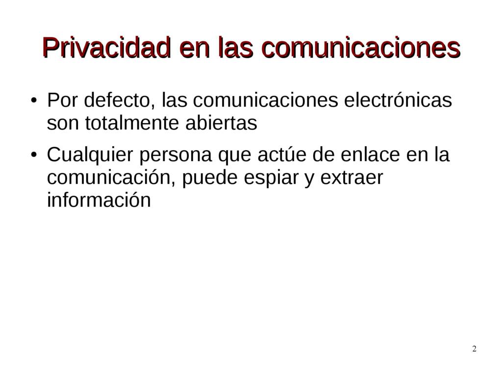 2 Privacidad en las comunicaciones Privacidad e...
