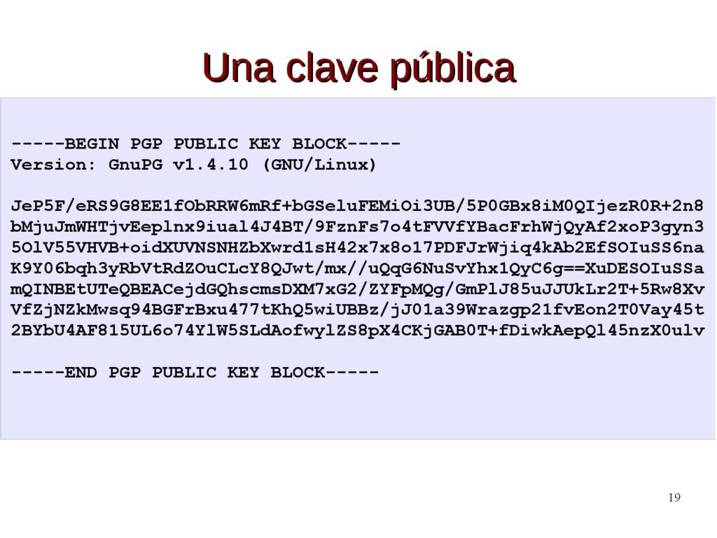 19 Una clave pública Una clave pública -----BEG...