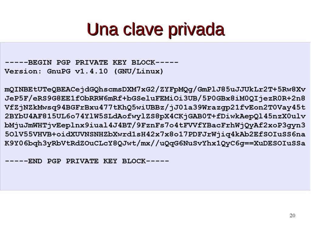 20 Una clave privada Una clave privada -----BEG...