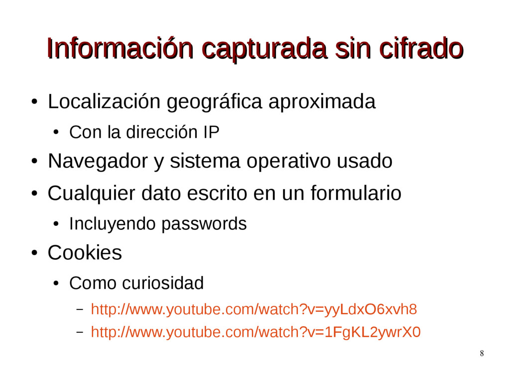 8 Información capturada sin cifrado Información...