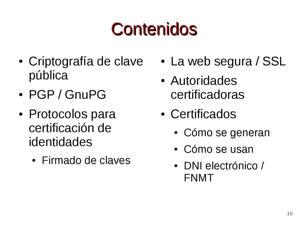 10 Contenidos Contenidos ● Criptografía de clav...