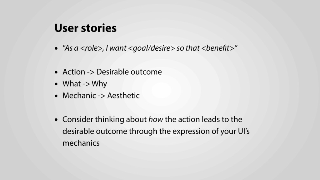 "User stories • ""As a <role>, I want <goal/desir..."
