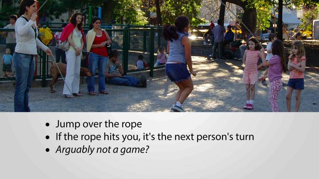 • Jump over the rope • If the rope hits you, it...