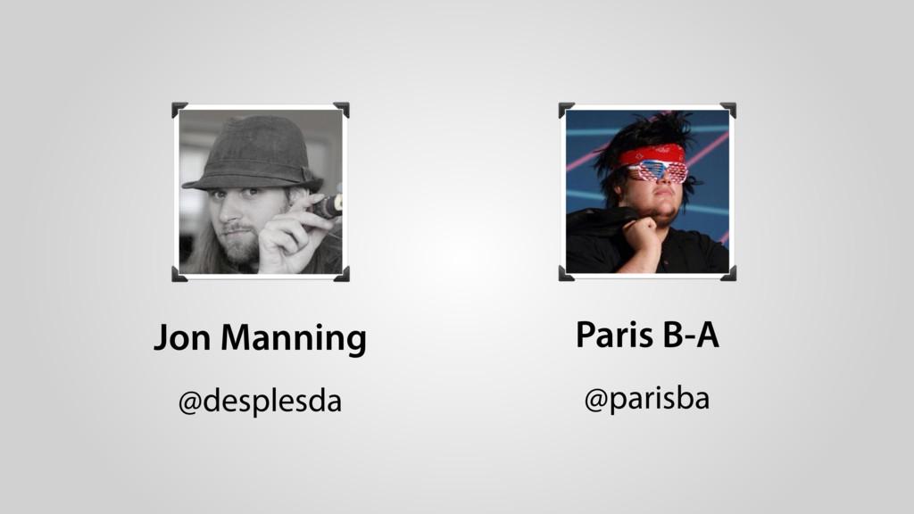 Jon Manning @desplesda Paris B-A @parisba