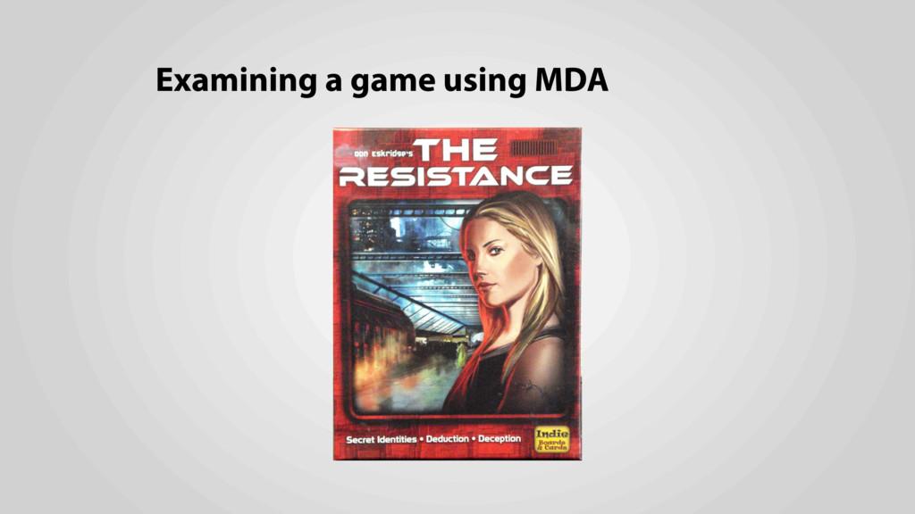 Examining a game using MDA