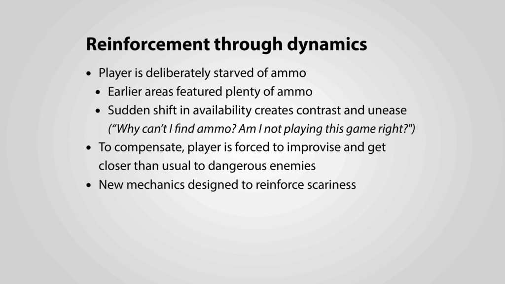 Reinforcement through dynamics • Player is deli...
