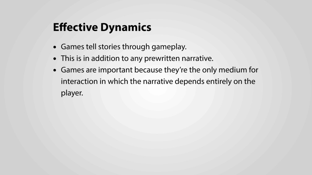Effective Dynamics • Games tell stories through ...
