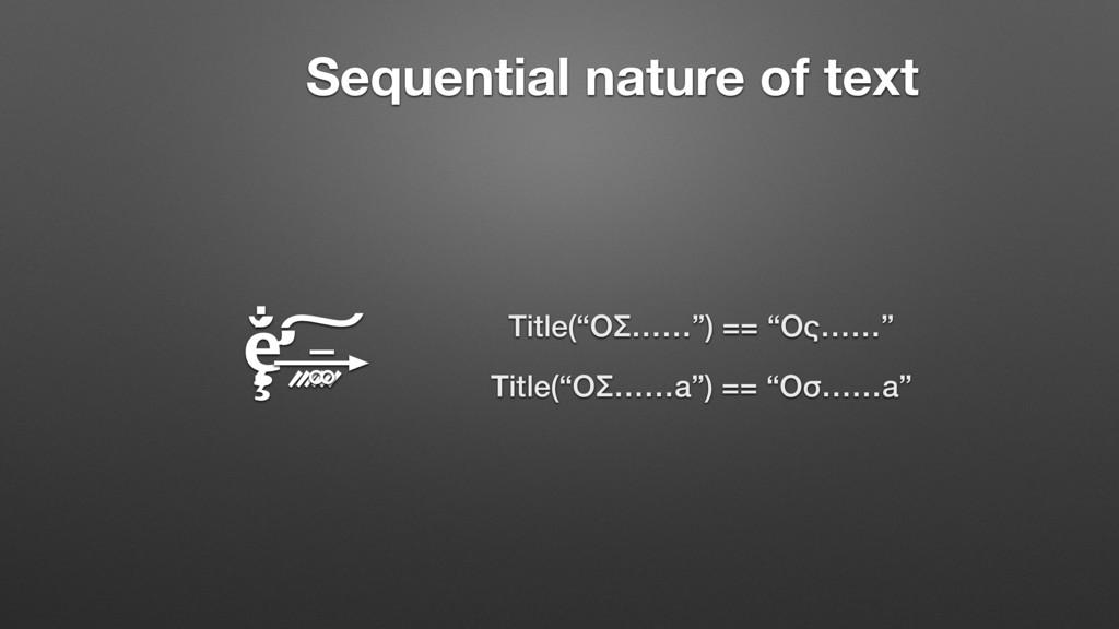 ȩ̶̧̧̧̧̛̛̣̣̣͚᤹᤹᤹᤹᤹᤹́̐́́́͢͠ Sequential nature of ...
