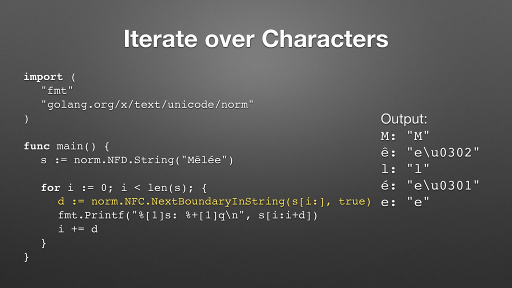 """Iterate over Characters import ( """"fmt"""" """"golang...."""