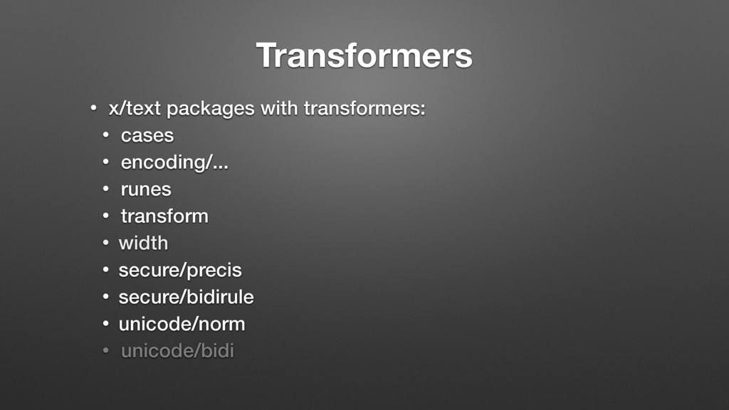 Transformers • x/text packages with transformer...