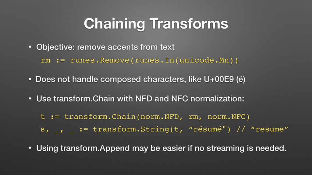 Chaining Transforms • Objective: remove accents...