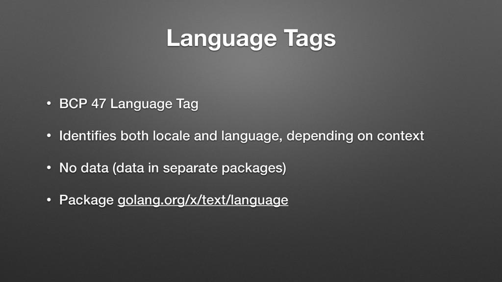 Language Tags • BCP 47 Language Tag • Identifies...