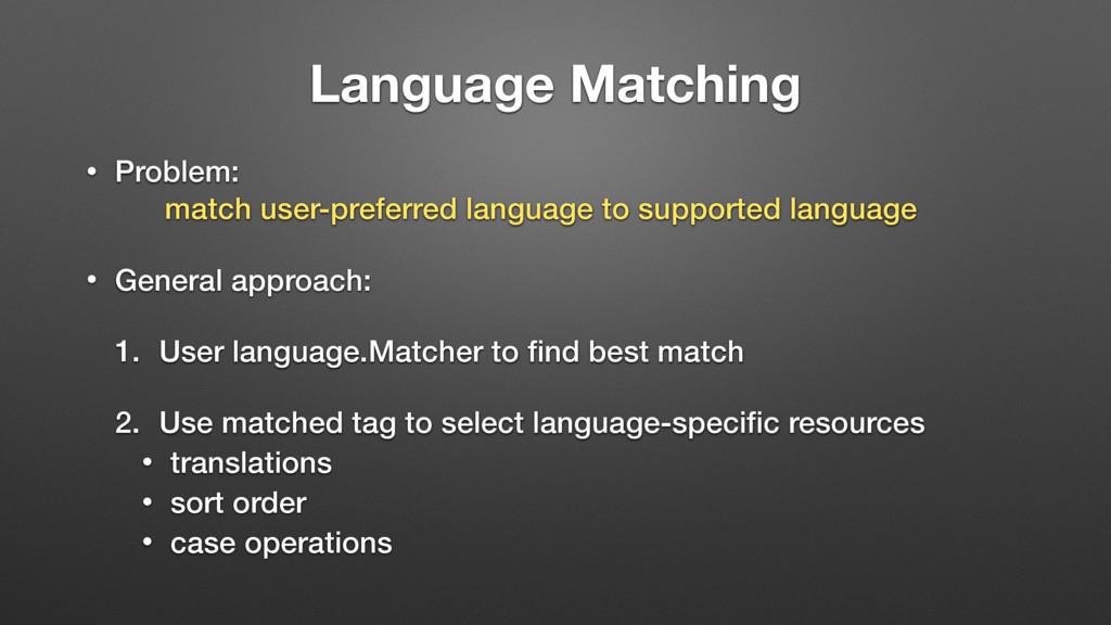 Language Matching • Problem:  match user-prefe...