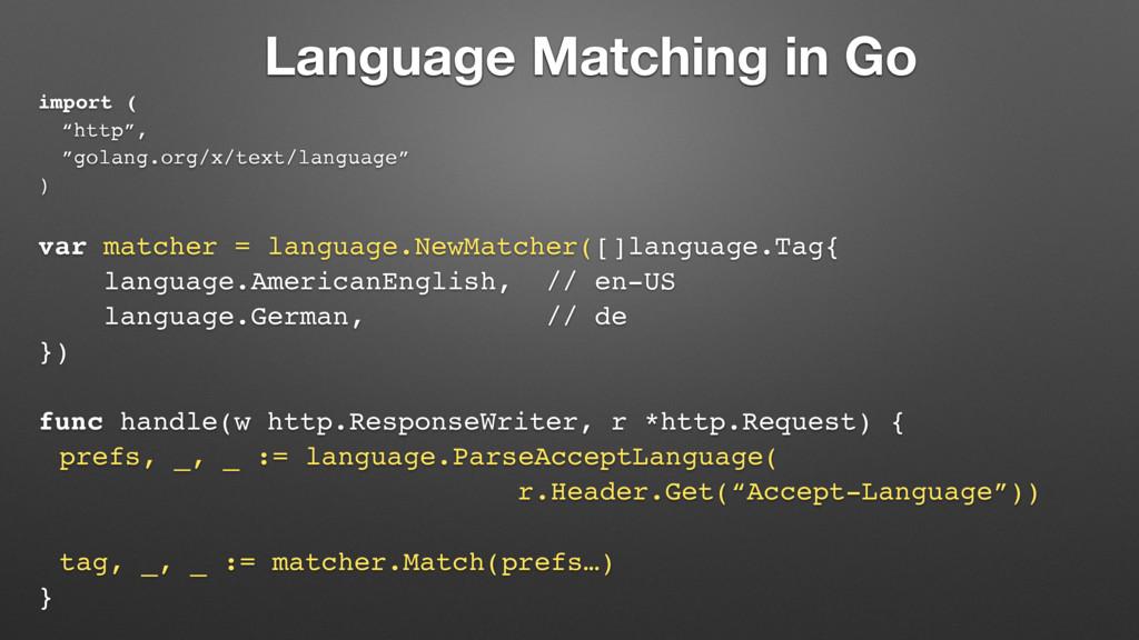 "Language Matching in Go import ( ""http"", ""golan..."