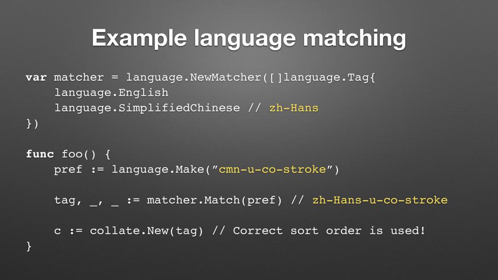 Example language matching var matcher = languag...